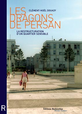 Les Dragons de Persan<br><i>La restructuration d'un quartier sensible</i>